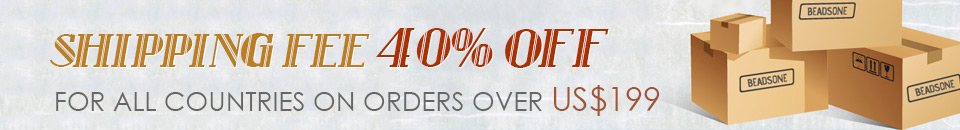 Shipping Fee 40% OFF for All Countries on Orders over US$199